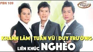Tuấn Vũ, Khánh Lâm, Duy Trường - LK Nghèo / PBN 109