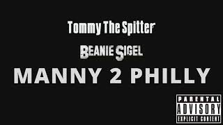 Tommy The Spitter ft. Beanie Sigel - Manny 2 Philly