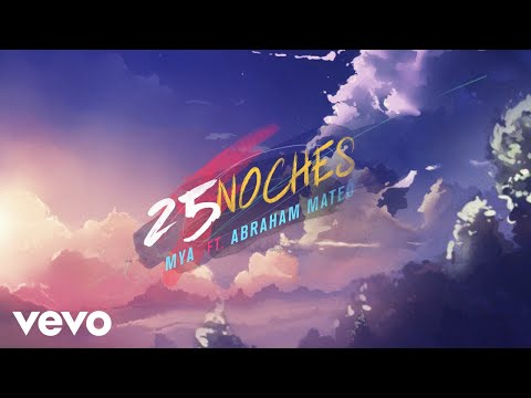 MYA - 25 NOCHES (Official Lyric Video) ft. Abraham Mateo