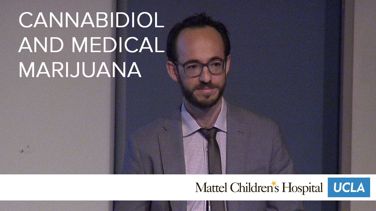Cannabidiol and Medical Marijuana | Pediatric Grand Rounds - Mattel Children's Hospital UCLA