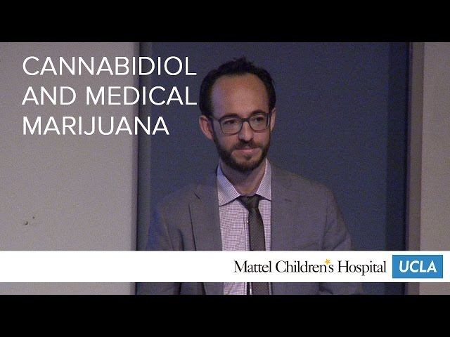 Cannabidiol and Medical Marijuana | Pediatric Grand Rounds - Mattel Children's Hospital UCLA