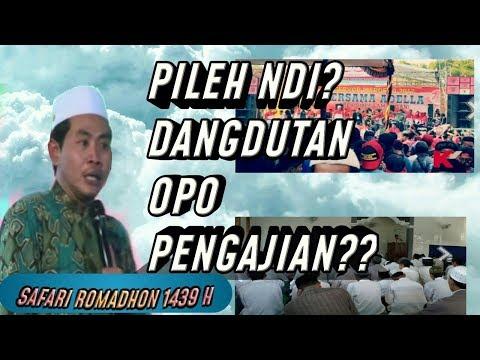 Hayo PiLih Pengajian Po Dangdutan  ?? Safari Ramadhan KH Anwar Zahid Terbaru 1439 H