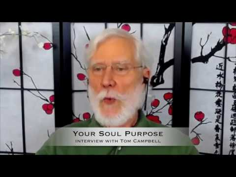 Tom Campbell on Your Soul Purpose with Dr John Filo