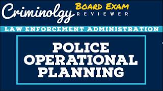 Police Operational Planning; CRIMINOLOGY BOARD EXAM REVIEWER [Audio Reviewer]