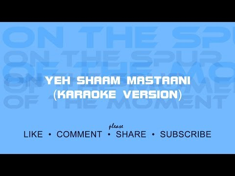 Yeh Shaam Mastaani - Karaoke Version