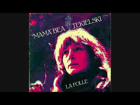 Mama Béa Tekielski -  La folle (full album)