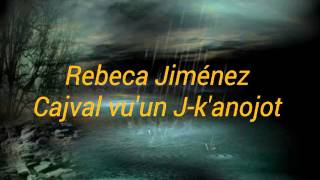 Rebeca Jiménez - Cajval vu'un J-k'anojot / Letras Tzotzil #35