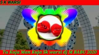 Gambar cover Tu Kuja Man Kuja New Dj Spring Dhamaka Bass 2020 S K WARSI Dj Digital Sound M Babu