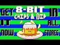 Download 8 Bit Chips & Dip available NOW in ALL STORES!!! MP3 song and Music Video