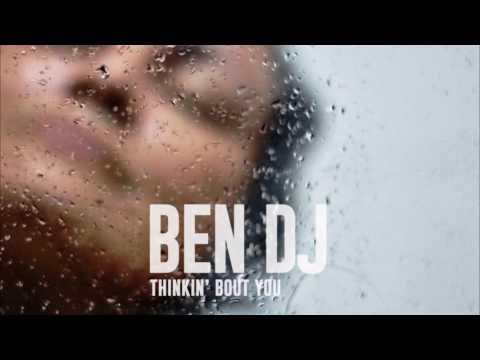 Ben Dj - Thinkin' Bout You (Original Mix)