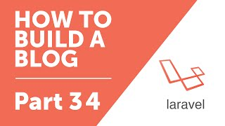 Part 34 - Many to Many Relationships [How to Build a Blog with Laravel 5 Series]