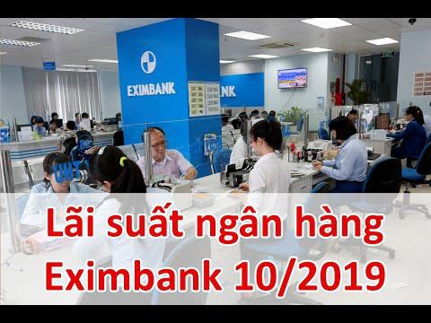 Lãi Suất Ngân Hàng Eximbank Mới Nhất Tháng 10/2019: Cao Nhất Lên Tới 8,4%/năm