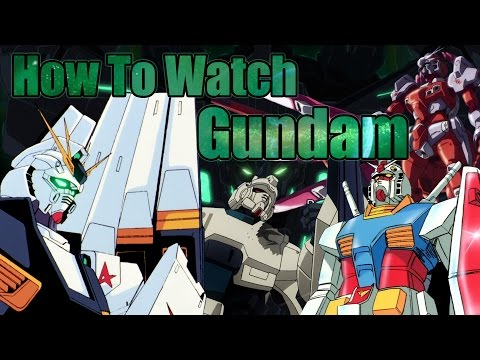 How to Watch Gundam [Part 1] - Universal Century [Chronologically]