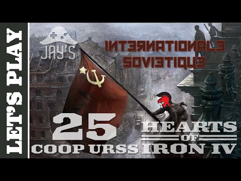[FR] Let's Play Hearts of Iron 4 Coop : L'URSS - L'internationale Soviétique - Episode 25 streaming vf