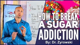 How To Break A Sugar Addiction | Must See!