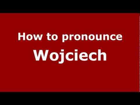 How to Pronounce Wojciech - PronounceNames.com