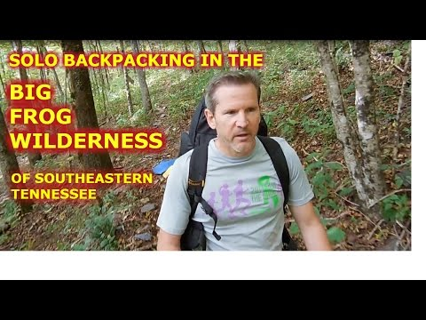 Backpacking & Hiking: Big Frog Wilderness, Cherokee Nat'l Forest, Southeastern Tennessee