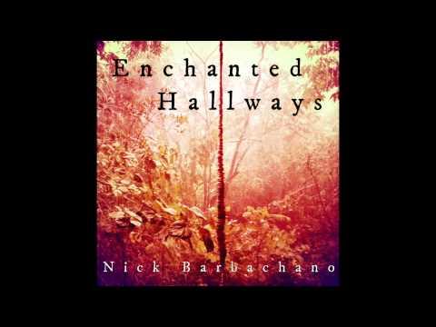 Nick Barbachano - Enchanted Hallways