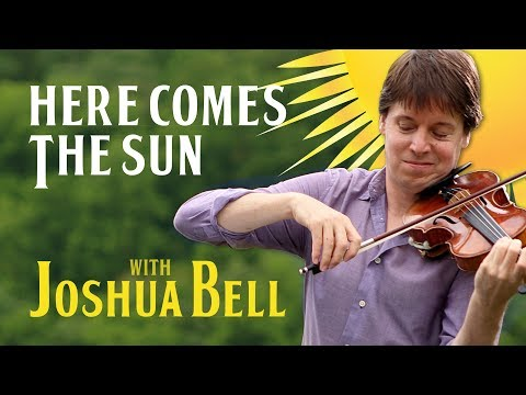 Here Comes the Sun - The Beatles | Joshua Bell and From the Top