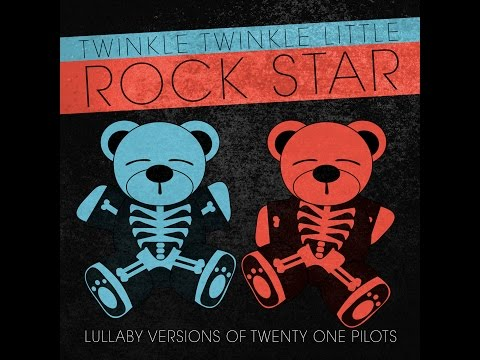Stressed Out Lullaby Versions of Twenty One Pilots by Twinkle Twinkle Little Rock Star