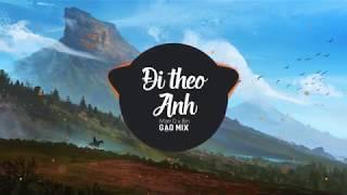 Đi Theo Anh - Marr D x Bin (Gạo Mix)