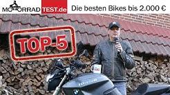 Top 5 Motorräder bis 2.000 € | Motorräder müssen nicht teuer sein - 5 gute Bikes unter 2.000 Euro