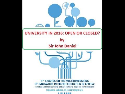 Universities in 2016:  Open or Closed?  by Sir John Daniel