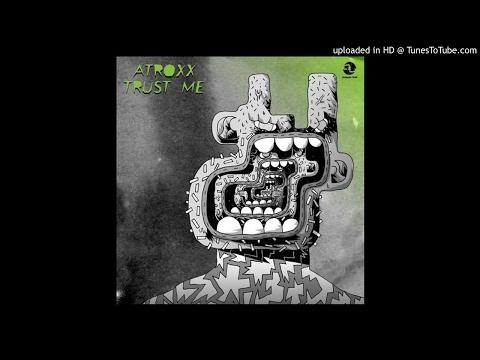 Atroxx - Trust Me (Original Mix)