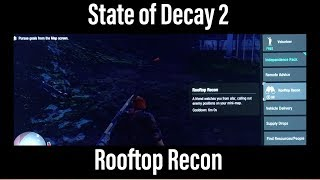State of Decay 2 - Rooftop Recon is TERRIBLE!