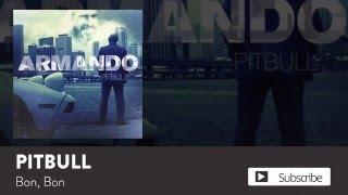 Pitbull - Bon, Bon [Official Audio]