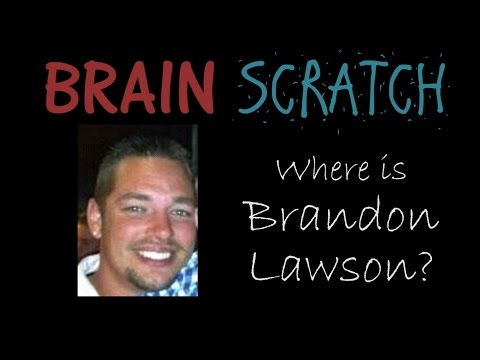 BrainScratch: Where is Brandon Lawson?