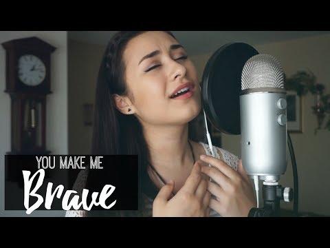 You Make Me Brave   Bethel: Amanda Cook (cover)