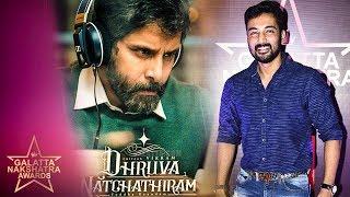 Dhruva Natchathiram is Special because. . Munna in Galatta Nakshatra Awards
