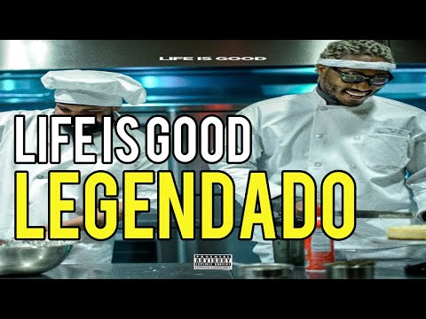 Future - Life Is Good Ft. Drake (Legendado)