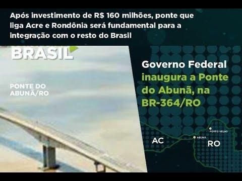 MAIS De 20 Anos De Espera Da Ponte Que LIGA Acre a Rondônia TERMINOU Dia 07/05/2021