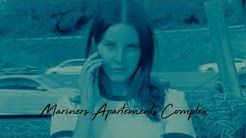 Lana Del Rey - Mariners Apartment Complex ( traduction française )