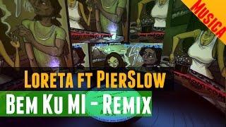Loreta KBA - Bem Ku Mi / Remix FT Pierslow