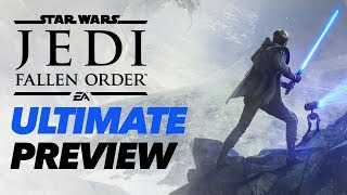 Star Wars Jedi: Fallen Order Gameplay - The Ultimate Preview