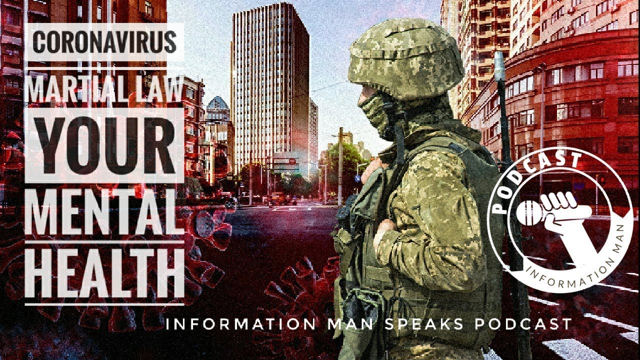 Will Coronavirus Lead To Martial Law? And Take A Toll On Your Mental Health