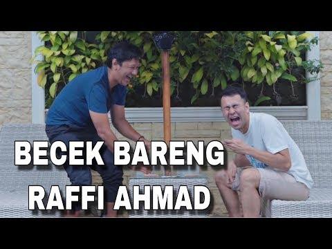 BECEK BERSAMA RAFFI AHMAD  [TONTON SAMPE HABIS!!]