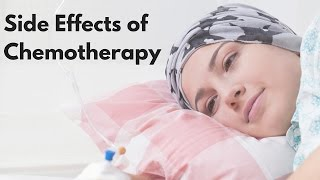 What Are the Side Effects of Chemotherapy?