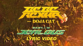 Bebe Rexha - Baby, I'm Jealous (ft. Doja Cat) [Official Lyric Video]