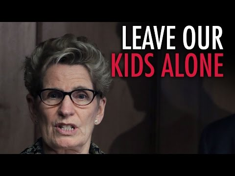 NO to Bill 89! Parents tell Wynne: Leave Our Kids Alone