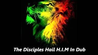 The Disciples Hail H.I.M In Dub