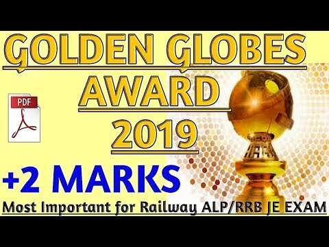 Golden Globes 2019 || TOP MOST CURRENT AFFAIRS FOR RRB ALP CBT 2/RRB JE EXAM/RPF EXAM IN HINDI