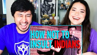 HOW NOT TO INSULT INDIANS | NIMESH PATEL | Reaction by Jaby Koay & Achara Kirk