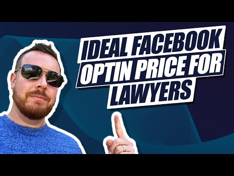 The Ideal Price For Optins On Your Law Firm's Facebook Ads