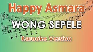 Happy Asmara - Wong Sepele  Karaoke Lirik Tanpa Vokal  By Regis