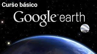 Curso rápido de Google Earth Pro