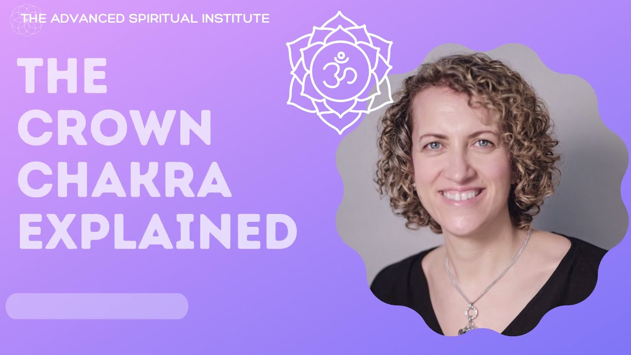 The Chakra Series: The Crown Chakra Explained